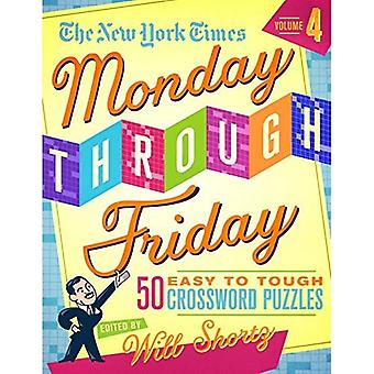 The New York Times Monday Through Friday Easy to Tough Crossword Puzzles Volume 4: 50 Puzzles from the Pages of the New York� Times