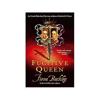 The Fugitive Queen by Buckley & Fiona