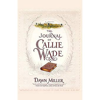 The Journal of Callie Wade by Miller & Dawn
