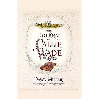 The Journal of Callie Wade par Miller et Dawn