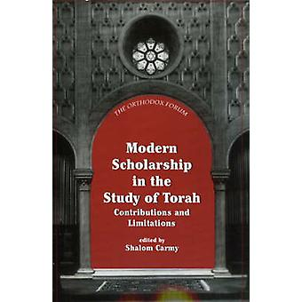 Modern Scholarship in the Study of Torah by Carmy & Shalom