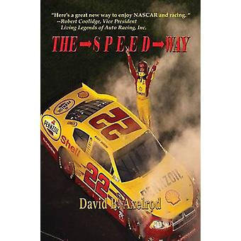 The Speed Way by Axelrod & David B.