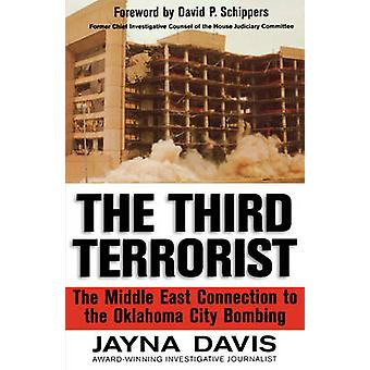 The Third Terrorist The Middle East Connection to the Oklahoma City Bombing by Davis & Jayna