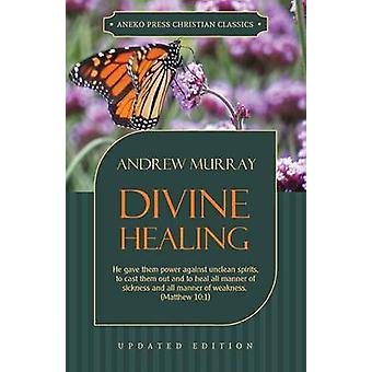Divine Healing by Murray & Andrew