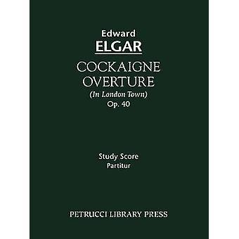 Cockaigne Overture Op.40 Study score by Elgar & Edward