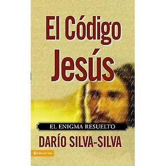 El Codigo Jesus El Enigma Resuelto by SilvaSilva & Dario