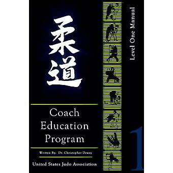 United States Judo Association Coach Education Program Level 1 by Dewey & Chris