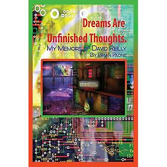 Dreams Are Unfinished Thoughts My Memoirs of David Reilly  God Lives Underwater by Paone & Brian