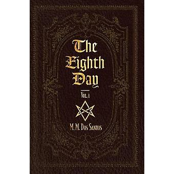 The Eighth Day  Vol.1 by M Dos Santos & M