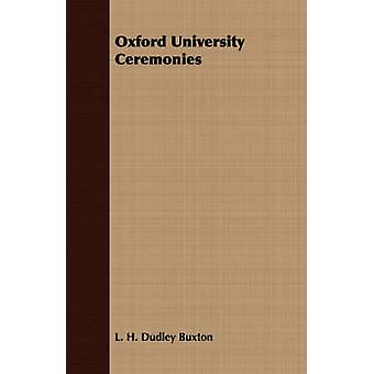 Oxford University Ceremonies by Buxton & L. H. Dudley