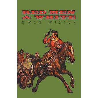 Red Men and White by Wister & Owen