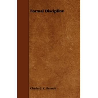 Formal Discipline by Bennett & Charles J. C.