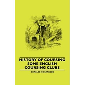 History Of Coursing  Some English Coursing Clubs by Richardson & Charles