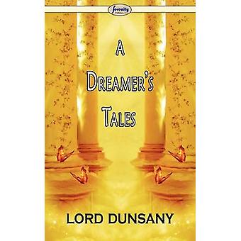 A Dreamers Tales by Lord Dunsany