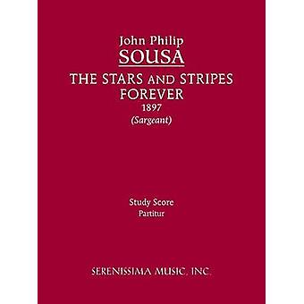 The Stars and Stripes Forever Study Score by Sousa & John Philip