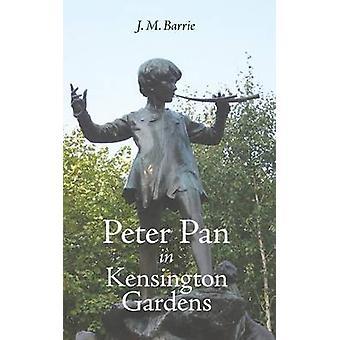 Peter Pan in Kensington Gardens by Barrie & James Matthew