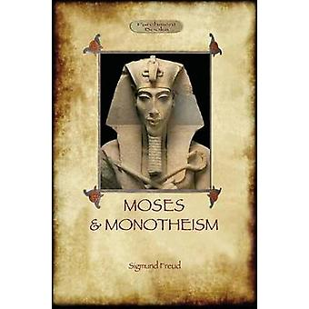 Moses and Monotheism by Freud & Sigmund