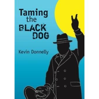 Taming the Black Dog by Donnelly & Kevin