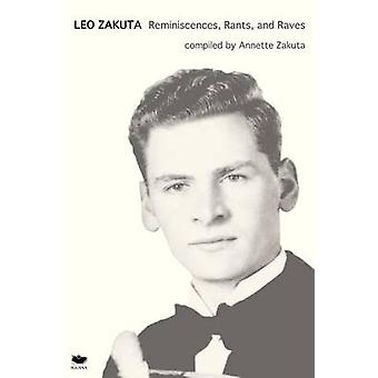 Leo Zakuta Reminiscences Rants and Raves by Zakuta & Annette