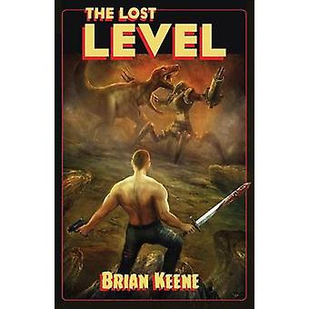 The Lost Level by Keene & Brian