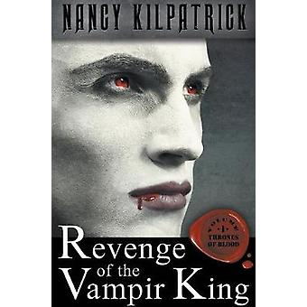 Revenge of the Vampir King by Kilpatrick & Nancy