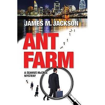 Ant Farm by Jackson & James M