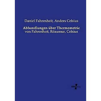 Abhandlungen ber Thermometrievon Fahrenheit Raumur Celsius by Fahrenheit & Daniel