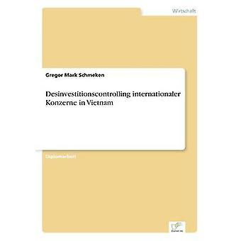 Desinvestitionscontrolling internationaler Konzerne in Vietnam by Schmeken & Gregor Mark