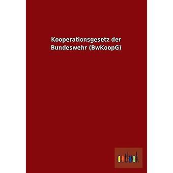 Kooperationsgesetz Der Bundeswehr Bwkoopg by Ohne Autor