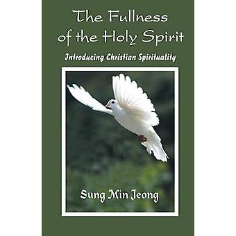 The Fullness of the Holy Spirit by Jeong & Sung & Min