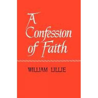 A Confession of Faith by Lillie & William