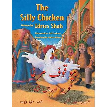 The Silly Chicken EnglishUrdu Edition by Shah & Idries