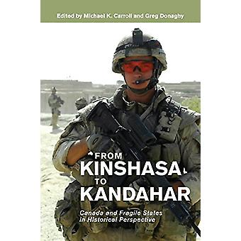 From Kinshasa to Kandahar - Canada and Fragile States in Historical Pe