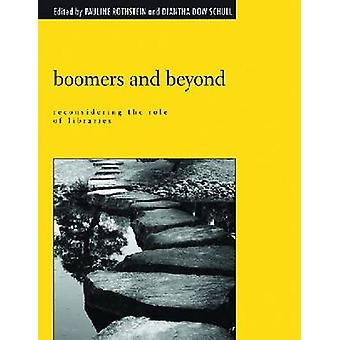 Boomers and Beyond - Reconsidering the Role of Libraries by Pauline M.
