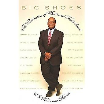 Big Shoes - In Celebration of Dads and Fatherhood by Al Roker - 978140