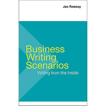 Business Writing Scenarios by Jon Ramsey - 9781457667077 Book