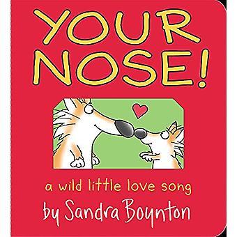 Your Nose! - A Wild Little Love Song by Sandra Boynton - 9781523510214