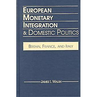 European Monetary Integration and Domestic Politics - Britain - France