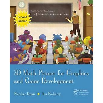 3D Math Primer for Graphics and Game Development (2nd Revised edition