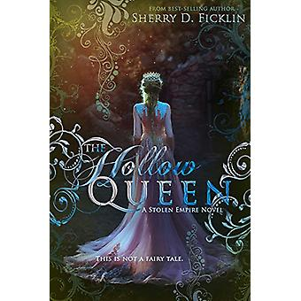 Hollow Queen by Sherry Ficklin - 9781634223751 Book