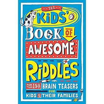 The Kids' Book of Awesome Riddles - More than 150 brain teasers for ki