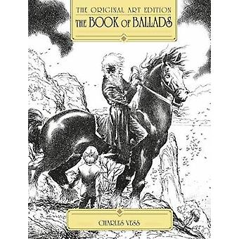 The Book of Ballads - The Original Art Edition by Various - 9781783294