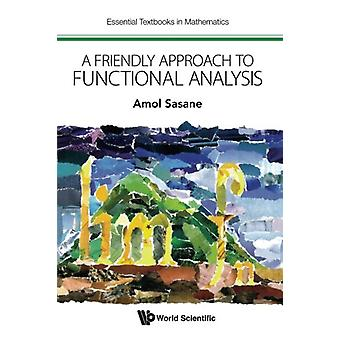 Friendly Approach To Functional Analysis - A by Amol Sasane - 9781786