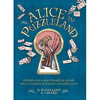 Alice in Puzzleland - A wonderland of puzzles and riddles awaits by Ri