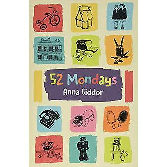 52 Mondays by Anna Ciddor - 9781911631255 Book