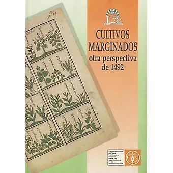 Cultivos Marginados Otra Perspectiva de 1492 by J E Hernandez Bermejo