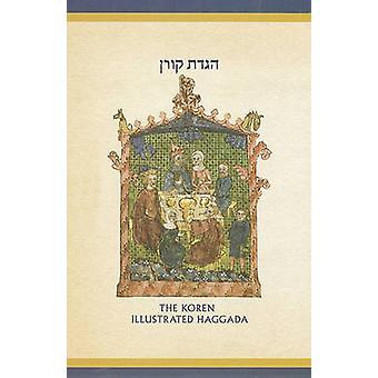The Koren Illustrated Haggada - A Hebrew/English Passover Haggada by K