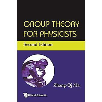 Group Theory For Physicists by Zhong-Qi Ma - 9789813277960 Book