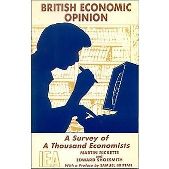 British Economic Opinion - A Survey of a Thousand Economists by Martin