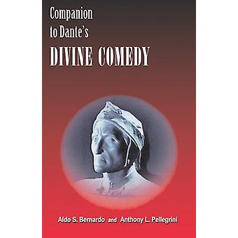 Companion to Dante's Divine Comedy - A Comprehensive Guide for the Stu
